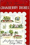 1950-60s 20 Famous Cranberry Dishes Cookbook