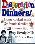 Desperation Dinners - Home Cooked Meals In 20 Min