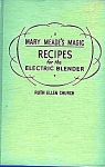 Mary Meade's Magic Recipes For The Blender