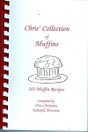 Chris' Collection Of Muffins Cookbook