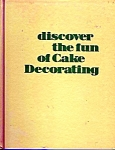 Discover The Fun Of Cake Decorating - By Wilton