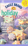 1999 Eagle Brand Holiday Magic Cookbook