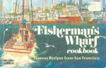 Fisherman's Wharf Cook Book