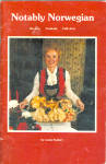 Notably Norwegian, Recipes, Festivals And Folk Arts