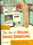 1952 The Art Of Grilling, Baking And Barbecuing