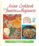 Asian Cookbook For Juniors And Beginners