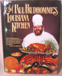 Chef Paul Prudhomme's Louisiana Kitchen Cookbook