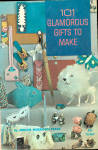 1967 101 Glamorous Gifts To Make Craft Book