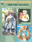 Garden Gloves For You To Love, 10 Patterns