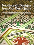 Needlecraft Designs From Our Best Quilts Book