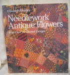 Needlework Antique Flowers, Elizabeth Bradley