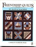 Friendship Quilts By Hand Or Machine - Carolyn V. Hall