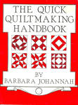The Quick Quiltmaking Handbook By Barbara Johannah