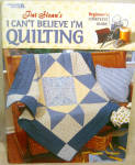 Pat Sloan's I Can't Believe I'm Quilting Book