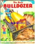 The Busy Bulldozer Elf Book - 1952