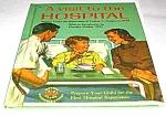 Visit To The Hospital Wonder Book - 1958
