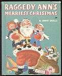 Raggedy Ann's Merriest Christmas Wonder Bk