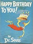 Happy Birthday To You - Dr. Seuss