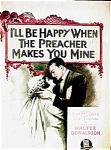 I'll Be Happy When The Preacher Makes You Min
