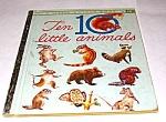 Ten 10 Little Animals Little Golden Book