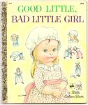 Good Little, Bad Little Girl Little Golden Book Wilkin