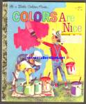 Colors Are Nice Little Golden Book