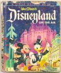 Disneyland On The Air - Little Golden Book