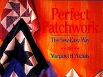 Perfect Patchwork, The Sew-easy Way
