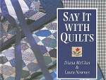 Say It With Quilts, Diana Mcclun & Laura Nownes