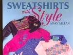 Sweatshirts With Style Book, By Mary Mulari