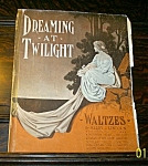 1914 Dreaming At Twilight Vintage Sheet Music