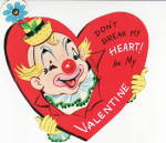Don't Break My Heart Be My Valentine Clown