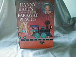 Danny Kayes Faraway Places