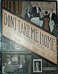 Sheet Music - Don't Take Me Home - C.1908