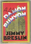 Damon Runyon: A Life - Jimmy Breslin
