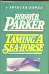 Taming A Sea-horse - Robert B. Parker