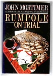 Rumpole On Trial - John Mortimer