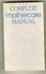 Complete Mothercare Manual,