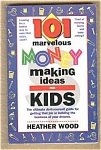 101 Marvelous Money Making Ideas For Kids