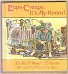 Eeps Creeps, It's My Room