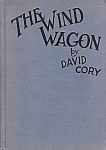 The Wind Wagon, By David Cory, 1923, Hardcover, Illustrated By P. H. Webb