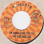 The Hullaballoos, I'm Gonna Love You Too, 45 Rpm Record, 1964