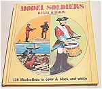 Model Soldiers Book By Henry Harris, 1972
