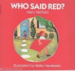 Preschool - Who Said Red? - By Mary Serfozo