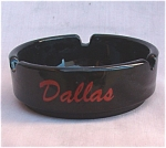 Dallas Texas Advertising Souvenir Ashtray