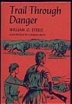 Trail Through Danger By William O. Steele