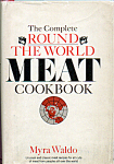 The Complete Round The World Meat Cookbook