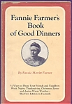 Fannie Farmer's Book Of Good Dinners