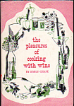 The Pleasures Of Cooking With Wine