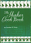 The Shaker Cook Book - Not By Bread Alone